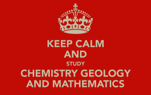 keep-calm-and-study-chemistry-geology-and-mathematics